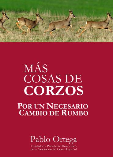 """Portada del libro """"Más cosas de corzos. Por un necesario cambio de rumbo"""" de Pablo Ortega."""